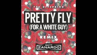 The Offspring - Pretty Fly For A White Guy (Matt Zanardo Remix)