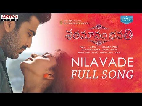 Nilavade Full Song | Shatamanam Bhavati Songs | Sharwanand,Anupama,Mickey J Meyer