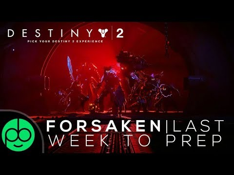 Destiny 2: Last Weeks For Forsaken Prep!