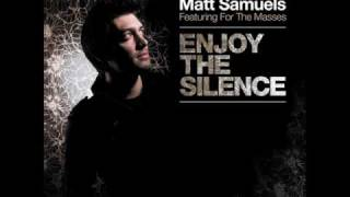 Matt Samuels feat. For The Masses - Enjoy The Silence [Original Radio Edit - HQ]