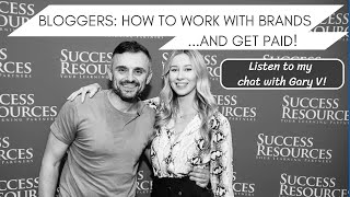 MY CHAT WITH GARY VAYNERCHUK ON HOW TO WORK WITH BRANDS AND GET PAID! | She Goes Wear