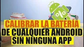Cómo calibrar la batería de Android sin ser root | Tutorial en español