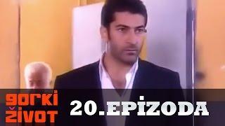 Gorki Zivot - 20. Epizoda