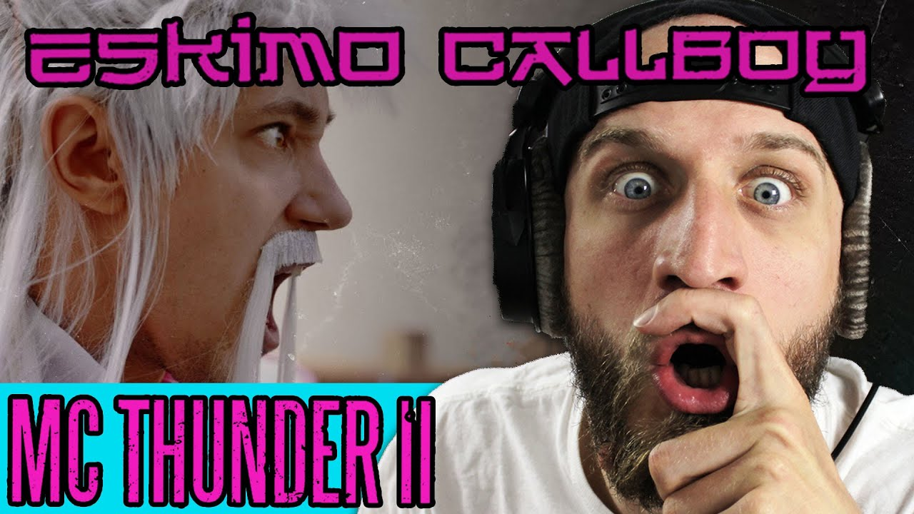 ESKIMO CALLBOY - MC Thunder II (REACTION)