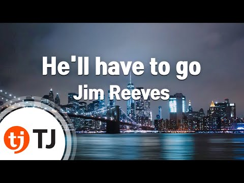 [TJ노래방] He'll have to go - Jim Reeves / TJ Karaoke