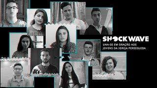 Shockwave 2018 - Una-se em oração aos jovens da Igreja Perseguida