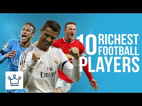Top 10 Richest Football Players In The World
