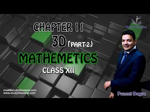 3D Geometry Class 12 Maths CBSE (Part 2) by Puneet Dogra | Study Khazana