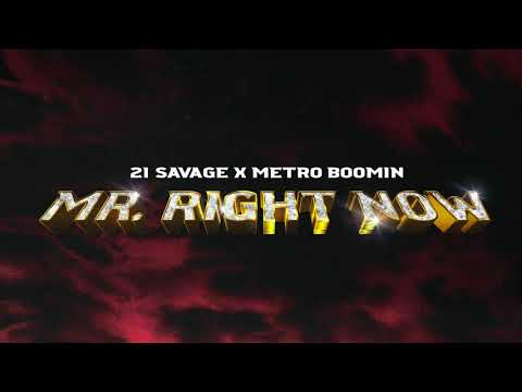 21 Savage x Metro Boomin ft Drake - Mr. Right Now (Official Audio)
