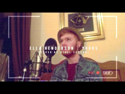 Ella Henderson - Yours (Cover by Niall Sexton)
