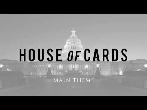 HOUSE OF CARDS: Main Theme Music
