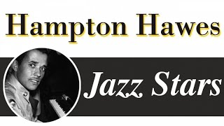 Hampton Hawes - West Coast Jazz Piano Legend