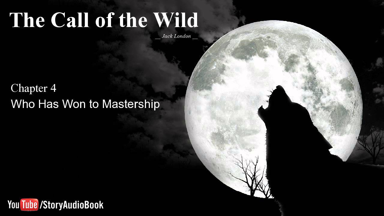 call of the wild chapters 4 The call of the wild: chapter 4 follow this link and listen to chapter 4 as you read along the call of the wild: chapter 5 and 6.