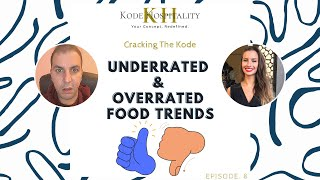 Food and Beverage 2021 Trends - which ones are Overrated or Underrated? Cracking The Kode Ep. 8