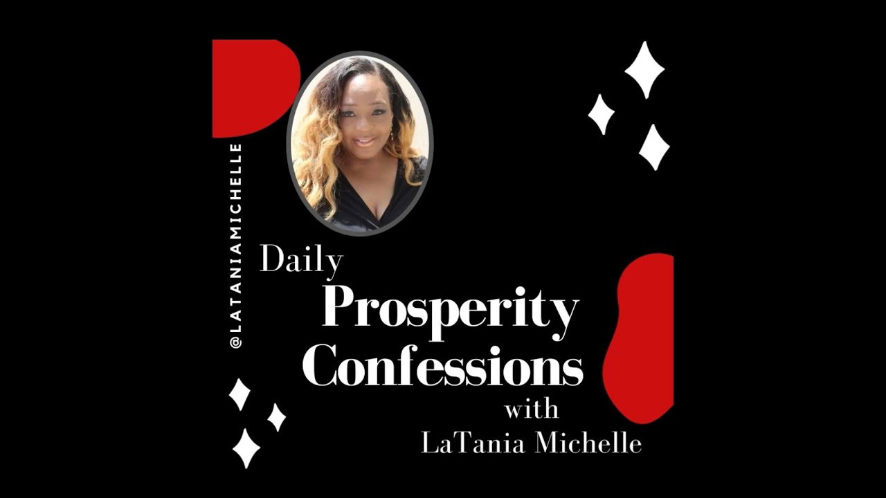 Daily Prosperity Confession with LaTania Michelle