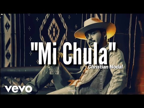 Christian Nodal – Mi Chula (LETRA) Estreno 2020