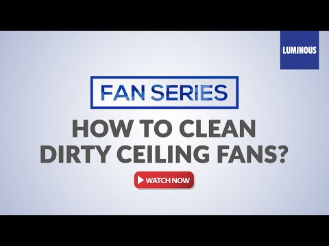 How to clean dirty ceiling fans - Luminous Home Expert
