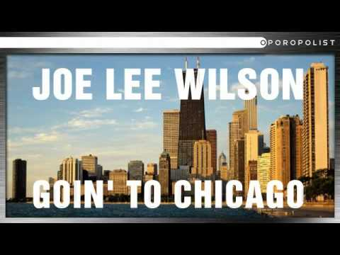 Joe Lee Wilson-Goin To Chicago(My Uncle)