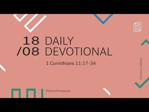 Daily Devotional with Christine Liddiard // 1 Corinthians 11:17-34 Cover Image