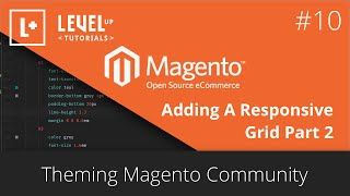 Magento Community Tutorials #34 - Theming Magento 10 - Adding A Responsive Grid Part 2