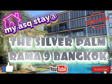 My Stay @the Silver Palm ASQ Rama 9 Bangkok December 2020