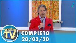 Baixar Você na TV (20/02/20) | Completo