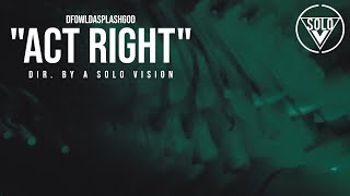 """DFowlDaSplashGod - """"Act Right"""" (Official Video) 