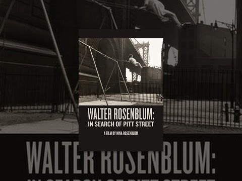 Walter Rosenblum: In Search of Pitt Street