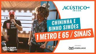 Chininha part Binho Simões - 1 Metro e 65 / Sinais (Acústico FM O Dia)