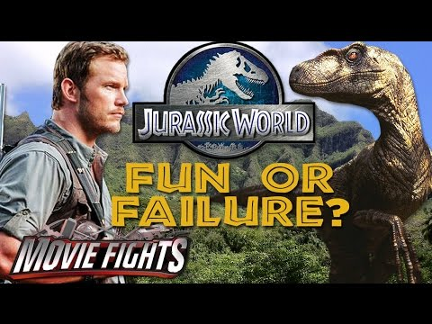 Jurassic World - Fun or Failure? - MOVIE FIGHTS!