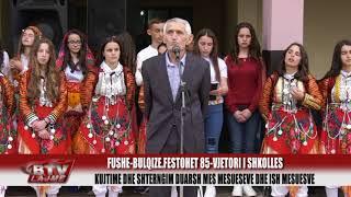 BULQIZA TV 85 vjetori i shkolles Fush Bulqize