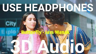 ButterFly Jass Manak | 3D Audio | Bass Boosted | Latest New Punjabi Songs 2020