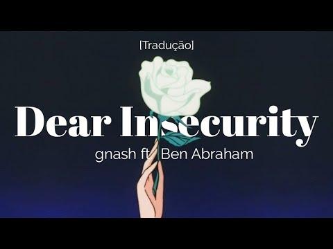 Gnash - Dear Insecurity Ft. Ben Abraham [Legendado/Tradução]