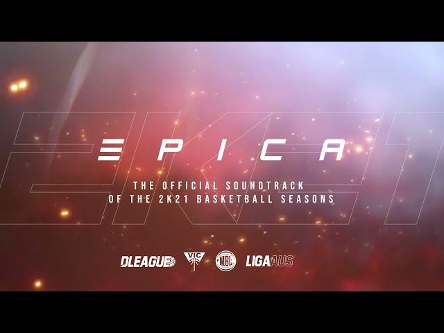 E P I C A - The official soundtrack of the 2K21 Basketball Seasons