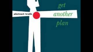 Abstract Truth - Get Another Plan