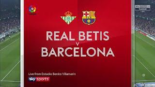 Real Betis 1x4 Barcelona ~ Gols e Melhores momentos