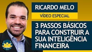 3 Passos Básicos para Construir a sua Inteligência Financeira