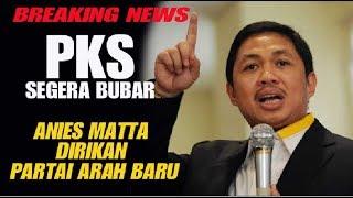 BREAKING NEWS  PKS SEGERA BUBAR DAN MEMBENTUK PARTAI BARU BERNAMA PARAI ARAH BARU INDONESIA Mp3