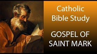 Catholic Bible Study: Tнe Gospel Of Saint Mark - Session 1