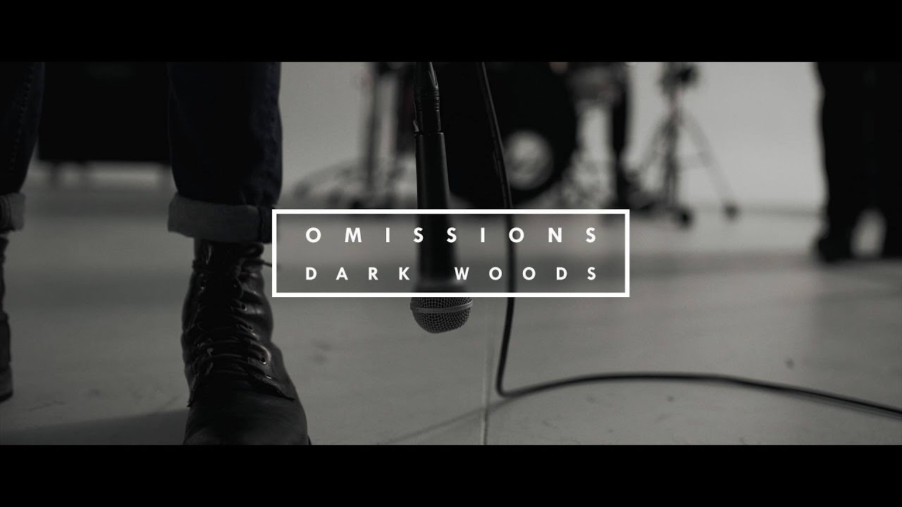 omissions dark woods official music video
