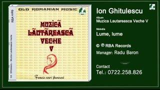 Ion Ghitulescu -  Lume, lume