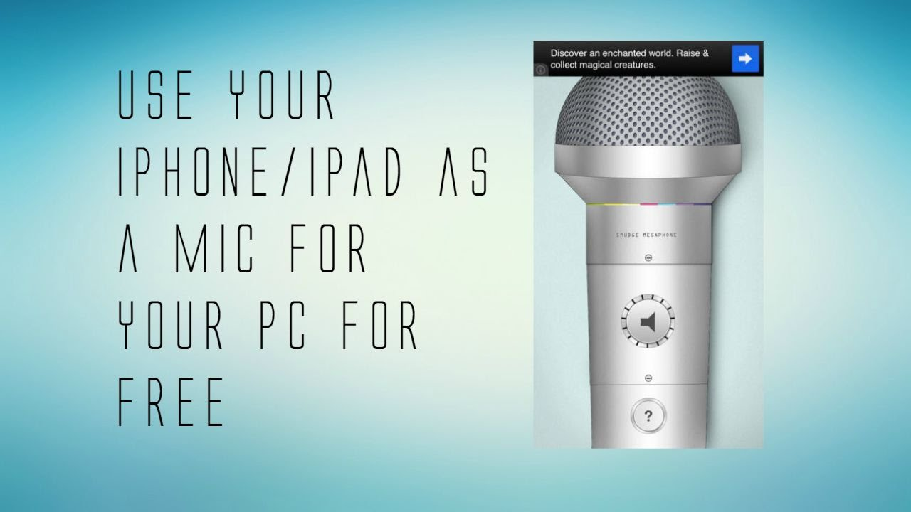 Use Your Iphone Ipad As A Mic For Your Pc For Free 2016 Youtube