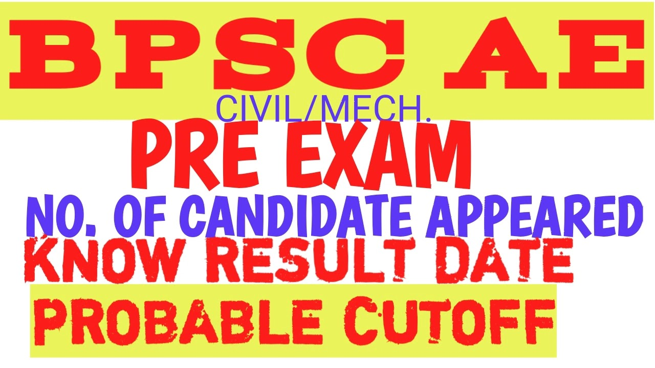 BPSC AE ASSISTANT ENGINEER CIVIL MECHANICAL NUMBER OF CANDIDATE APPEARED  CUTOFF RESULT 2017 2018