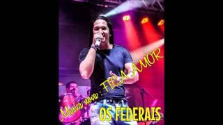 - Fica Amor (Os Federais a Explosão do Brasil)