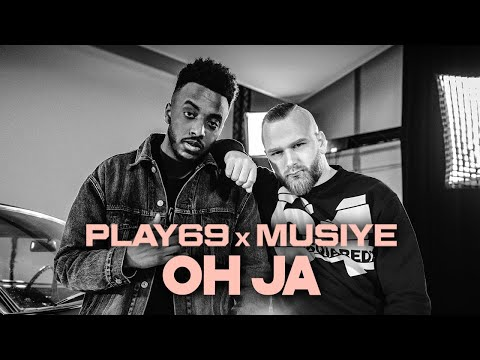 PLAY69 feat. Musiye - OH JA [ official Video ] prod. by Mesh