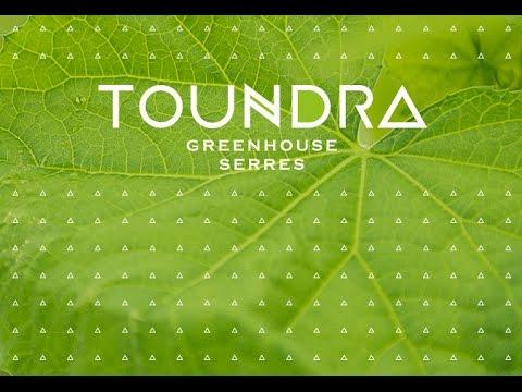 Survol des Serres Toundra / Toundra Greenhouse Overview