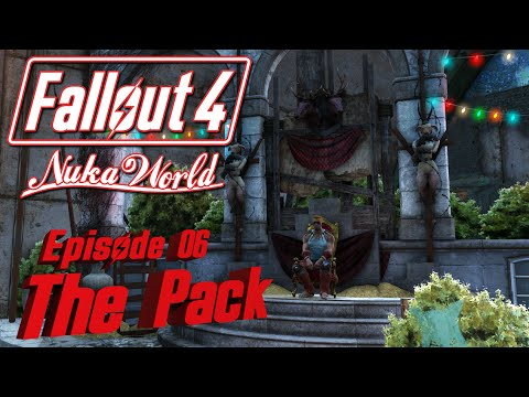 Let's Play FALLOUT 4 Nuka World: Episode 06 - The Pack