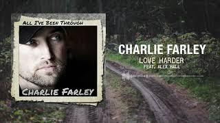 Charlie Farley - Love Harder (feat. Alex Hall)
