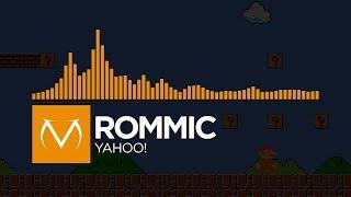 Video [Progressive House] - Rommic - Yahoo! [Free Download] download MP3, 3GP, MP4, WEBM, AVI, FLV September 2018