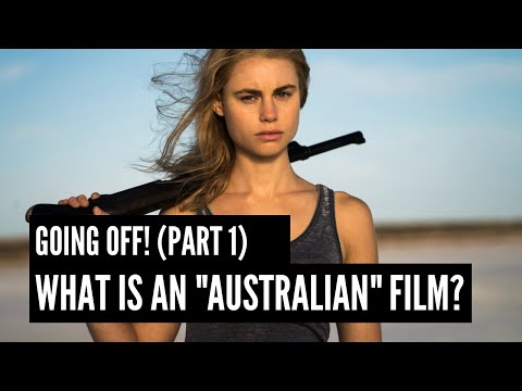 "Going Off! Part One: What Is An ""Australian"" Film?"